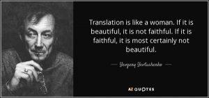 quote-translation-is-like-a-woman-if-it-is-beautiful-it-is-not-faithful-if-it-is-faithful-yevgeny-yevtushenko-32-29-15